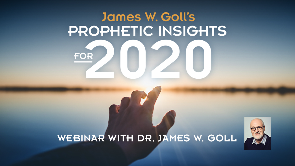 James Goll's Prophetic Insights for 2020